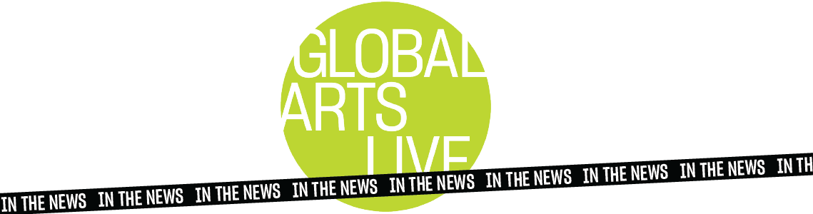 Global Arts Live In The News banner